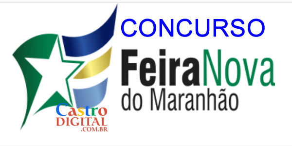 Edital do concurso 2020 da Prefeitura de FEIRA NOVA do MARANHÃO – MA tem banca organizadora definida