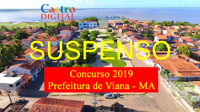 SUSPENSO concurso 2019 da Prefeitura de Viana – MA