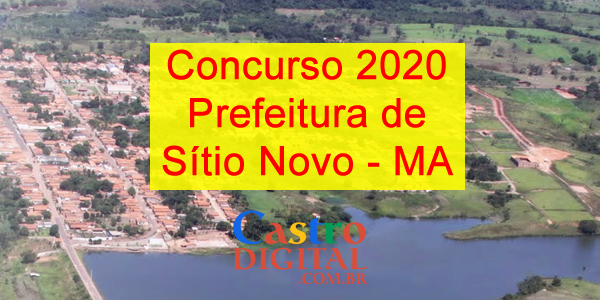Edital do concurso 2020 da Prefeitura de SÍTIO NOVO – MA