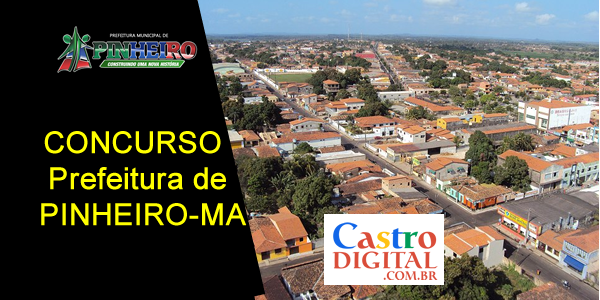 EDITAL do concurso 2020 da Prefeitura de PINHEIRO – MA está autorizado, veja a lista de cargos e vagas