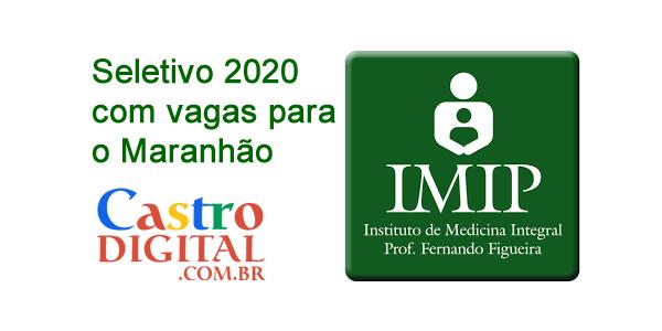 Edital 17/2020 do seletivo IMIP para o Maranhão