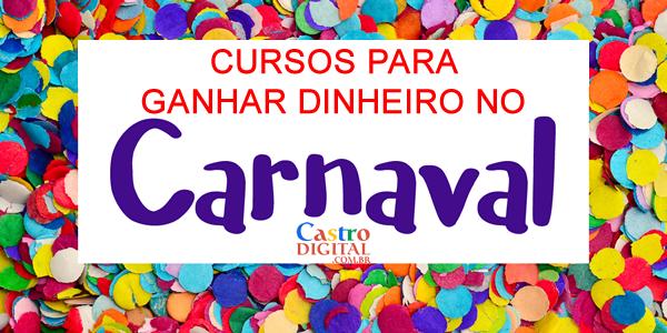 12 cursos para ganhar dinheiro no Carnaval
