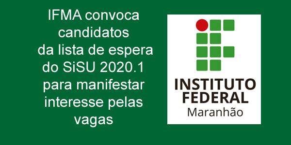 IFMA convoca candidatos da lista de espera do SiSU 2020.1 para manifestar interesse pelas vagas