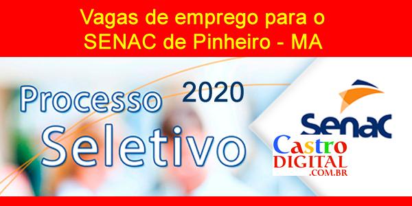 Edital 01/2020 do seletivo do SENAC-MA para Pinheiro