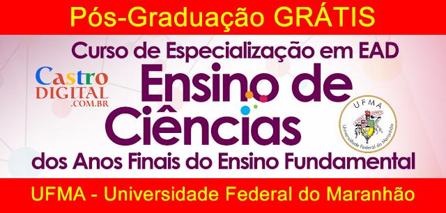 SELETIVO 2020 para Pós-graduação GRÁTIS na UFMA a Distância (EaD) – EDITAL do Programa Ciência é 10