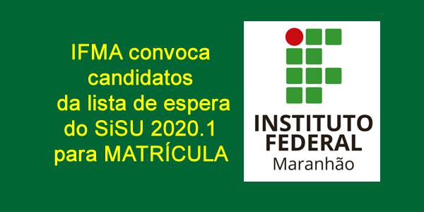 IFMA: convocações da lista de espera do SiSU 2020.1 para matrícula