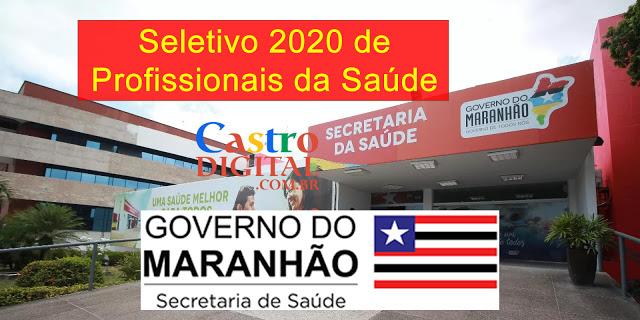Edital do seletivo 2020 para Saúde do Maranhão – Coronavírus (Covid-19) – Profissionais para Força Tarefa Emergencial