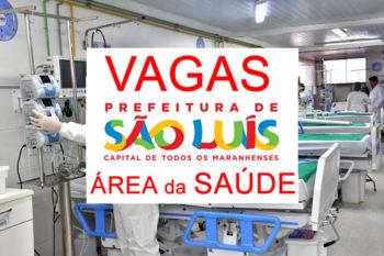 Vagas de emprego na Prefeitura de São Luis – MA para 2 cargos da saúde