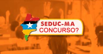Concurso para Professor no Maranhão da Seduc-MA: qual a previsão?