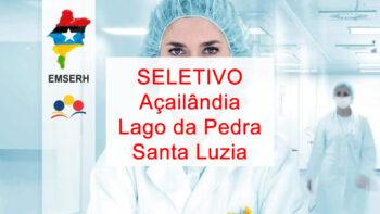 Editais do seletivo 2020 para Açailândia, Lago da Pedra e Santa Luzia – Hospitais de Campanha (Covid-19)