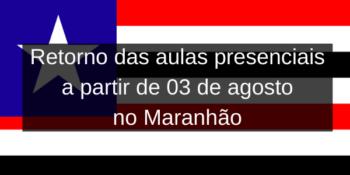 Retorno de aulas no Maranhão a partir de 3 de agosto, você é contra ou a favor?