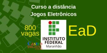 IFMA abre 800 vagas em curso EaD grátis de Jogos Eletrônicos – Edital 16/2020
