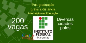 Seletivo pós-graduação grátis a distância no IFMA: Informática na Educação – Edital 10/2020