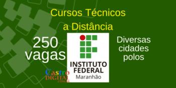 Seletivo IFMA: 250 vagas em cursos técnicos a distância – Edital 21/2020