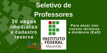 Seletivo 2020 do IFMA para professores de cursos técnicos EaD – Edital 22/2020