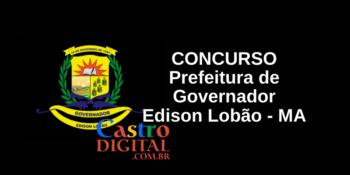 Concurso 2020 da Prefeitura de Governador Edison Lobão – MA inicia escolha da banca organizadora