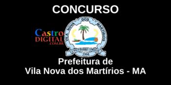 Concurso 2020 da Prefeitura de Vila Nova dos Martírios – MA inicia escolha da banca organizadora