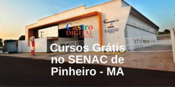 SENAC: inscrição em 499 vagas para cursos grátis em Pinheiro – MA – Edital 18/2020