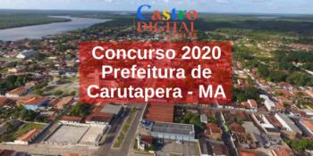 Edital do concurso 2020 da Prefeitura de Carutapera – MA
