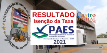Resultado da isenção da taxa de inscrição do PAES 2021 – Vestibular UEMA e UEMASUL