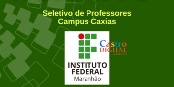 IFMA abre seletivo com 13 vagas para Professores em Caxias – Edital 261/2020