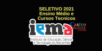 Edital do seletivo 2021 do IEMA para cursos técnicos e ensino médio nos Centros Educa Mais em tempo integral