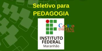 IFMA abre seletivo para Professores da área Pedagogia – Edital 01/2020