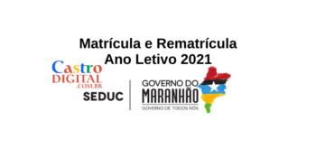 Seduc-MA: matrícula e rematrícula no ano letivo 2021