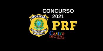 Edital do concurso 2021 da Polícia Rodoviária Federal com provas no Maranhão