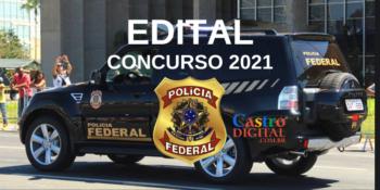Edital do concurso 2021 da Polícia Federal com provas no Maranhão