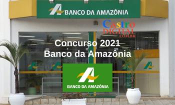 Edital do concurso 2021 do Banco da Amazônia com provas no Maranhão