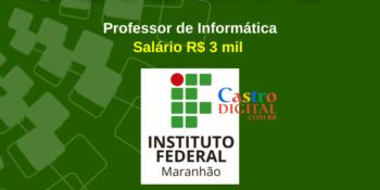 IFMA abre seletivo para Professores de Informática com salário de R$ 3 mil – Edital 06/2021