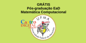 UFMA abre pós-graduação EaD grátis em Matemática Computacional – Edital 09/2021 Campus Codó