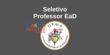 UFMA abre seletivo de Professor EaD em diversas áreas – Edital 01/2021