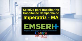 Seletivo abre 219 vagas de emprego em Imperatriz no Hospital de Campanha – Edital EMSERH 04/2021