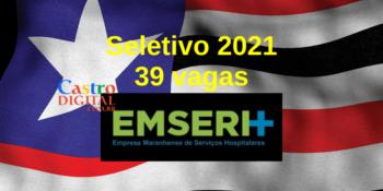 Seletivo EMSERH: 39 vagas de emprego no Maranhão – Edital 02/2021