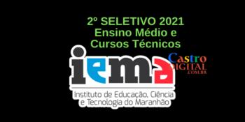 Edital do 2º seletivo 2021 do IEMA para cursos técnicos e ensino médio nos Centros Educa Mais em tempo integral