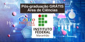 IFMA abre pós-graduação grátis na área de Ciências – Edital 01/2021
