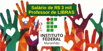 IFMA abre seletivo para LIBRAS com salário de R$ 3 mil – Edital 05/2021