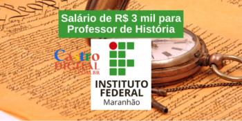 IFMA abre seletivo para Professor de História – Edital 01/2021 Campus Pedreiras