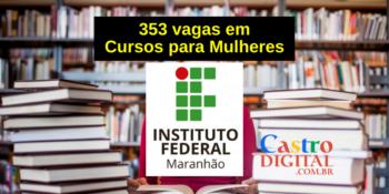 IFMA: inscrição para 353 vagas em cursos grátis para mulheres – Edital 21/2021 Campus Barra do Corda