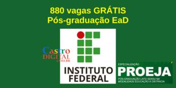 Instituto Federal abre pós-graduação EaD grátis na área Educação – Edital Proeja 2021