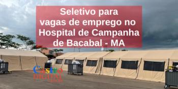 Seletivo abre 57 vagas de emprego em Bacabal no Hospital de Campanha – Edital INVISA 03/2021