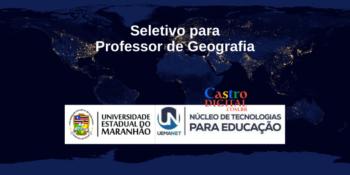 UEMA abre 22 vagas para Professor de Geografia – Edital UEMANET 03/2021