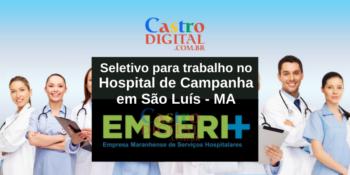 EMSERH abre seletivo em São Luís para Hospital de Campanha – Edital 06/2021
