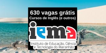 IEMA abre 630 vagas para cursos grátis de inglês (e outros) em Barreirinhas – MA – Edital Seduc-MA 11/2020