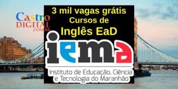 IEMA abre 3 mil vagas em cursos EaD de Inglês no Maranhão – Edital Seduc-MA 13/2021