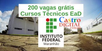 IFMA abre 200 vagas em cursos técnicos EaD grátis – Edital Pronatec 01/2021 – Campus Bacabal