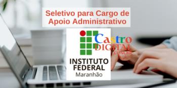 IFMA abre seletivo para cargo Administrativo – Edital 10/2021