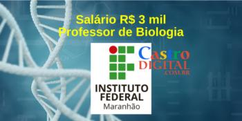 IFMA abre seletivo para Biologia com salário de R$ 3 mil – Edital 12/2021